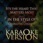 It's The Heart That Matters Most (In The Style Of Charlotte Church) [karaoke Version] - Single