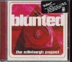Blunted: The Edinburgh Project