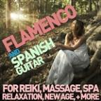Flamenco And Spanish Guitar For Reiki, Massage, Spa, Relaxation, New Age & Yoga