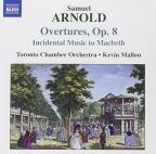 Arnold: Overtures, Op. 8; Incidental Music to Macbeth