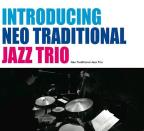 Introducing Neo Traditional Jazz Trio