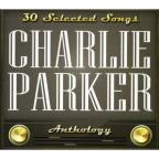 Charlie Parker: 30 Selected Songs