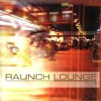 Raunch Lounge: Electronic Freestyle Loun