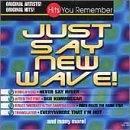 Hits You Remember: Just Say New Wave