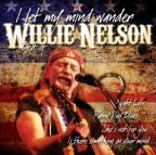 Best Of Willie Nelson: I Let My Mind Wander