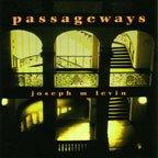 Joseph M. Levin: Passageways