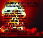 Fire Music, Vol. 1: A High Energy Avant Garde Jazz Compilation