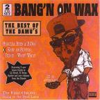 Bang'N On Wax: Best Of The Damus