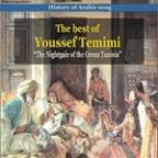 Best Of Youssef Temimi / History Of Arabic Song / The Nightgale Of Green Tunisia