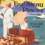 Far Away Places Ÿ