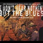 I Don't Hear Nothin' But The Blues, Vol. 2: Appalachian Haze