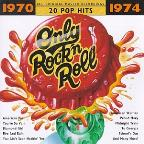 Only Rock'N Roll 1970-1974