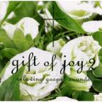 Gift Of Joy: Gospel Healing V.2