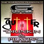 Warroom Presents-G-Utters Drinkin & Prayin
