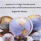 Symphony # 1 in a Major (Three Movements) & Life in the African Wild