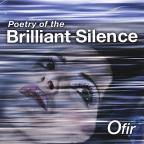 Poetry Of The Brilliant Silence