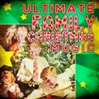 Ultimate Family Christmas Music