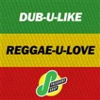 Dub-U-Like, Reggae-U-Love