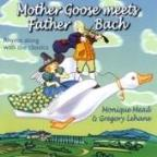 Mother Goose Meets Father Bach