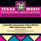 2012 Texas Music Educators Association (Tmea): Lewisville Independent School District Fifth Grade Honor Choir