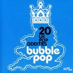 Bubble Pop: 20 Uk Pop Oddities