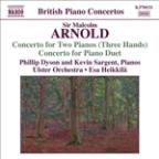 Arnold: Concerto for Two Pianos (Three Hands); Concerto for Piano Duet