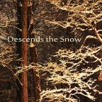 Descends The Snow