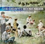 God Didn't Choose Sides, Vol. 1: Civil War True Stories About Real People