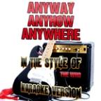 Anyway Anyhow Anywhere (In The Style Of The Who) [karaoke Version] - Single
