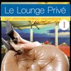 Le Lounge Prive 1 (The Ultimate Chillout Experience)