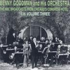Benny Goodman from the Congress Hotel, Vol. 3: 1936