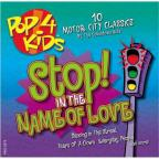 Pop 4 Kids: Stop! In The Name Of Love