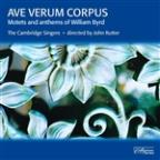William Byrd: Ave Verum Corpus; Motets and Anthems