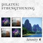 Serenity Series: Pilates - Strengthening