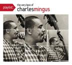 Playlist: The Very Best of Charles Mingus