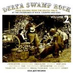 Delta Swamp Rock, Vol. 2: More Sounds from the South 1968 - 75: At the Crossroads of Rock, Country and Soul