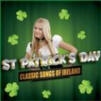 St. Patrick's Day - Classic Songs Of Ireland