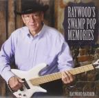 Raywood's Swamp Pop Memories