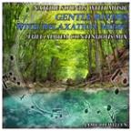 Nature Sounds With Music: Gentle Rivers With Relaxation Music