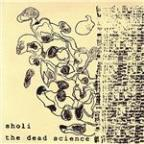 Sholi / the Dead Science - Split 7""