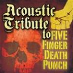 Acoustic Tribute To Five Finger Death Punch
