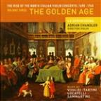 Rise of the North Italian Violin Concerto: 1690 - 1740, Vol. 3 - The Golden Age