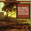Classical Treasures - Handel: Messiah Highlights, Etc