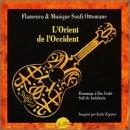L'Orient De L'Occident-Flamenco & Ottoman Soufi Music