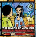 Colors of Latin Jazz: Musica Romantica
