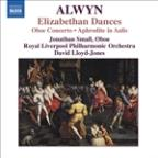 Alwyn: Elizabethan Dances; Oboe Concerto