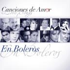 Canciones de Amor (Love Songs): En Boleros