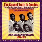 Gospel Train Is Coming: West Coast Gospel Quartet 1945-1951