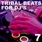 Tribal Beats For DJ's - Vol. 7