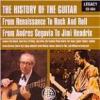 From Andres Segovia To Jimi Hendrix: History Of The Guitar-From Renaissance To Rock And